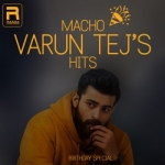 Macho Varun Tejs Hits songs