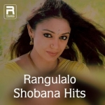 Rangulalo - Shobana Hits songs