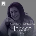 Aakasham Daggaraina - Tapsee Hits songs