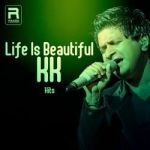 Life Is Beautiful - KK Hits songs
