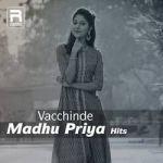 Vacchinde - Madhu Priya Hits songs