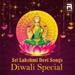 Sri Lakshmi Devi Songs - Diwali Special songs