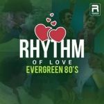 Rhythm Of Love - Evergreen 80s