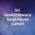 Sri Venkateswara Ganamruta Lahari songs