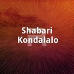 Shabari Kondalalo songs