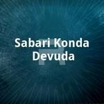 Sabari Konda Devuda songs