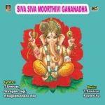 Siva Siva Murthivi Gananadha songs