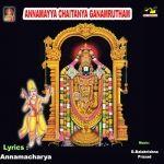 Annamayya Chaitanya Ganamrutham songs