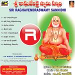 Sri Ragavendra Swami Sannidhi songs