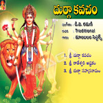 Listen to Sri Durga Kavacham songs from Durga Kavacham