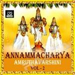 Annamacharya Amruthavarshini - Vol 2 songs
