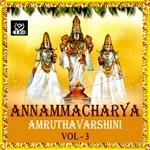 Annamacharya Amruthavarshini - Vol 3 songs