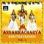 Annamacharya Amruthavarshini - Vol 4 songs