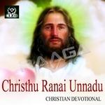 Christhu Ranai Unnadu songs