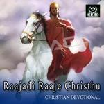 Raajadi Raaje Christhu songs