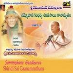Sammohana Gandharva Shiridisai Ganamrutham - Vol 12 songs