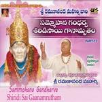 Sammohana Gandharva Shiridisai Ganamrutham - Vol 13 songs