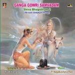 Ganga Gowri Samvadham Sivabhagotham songs