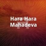 Hara Hara Mahadeva songs