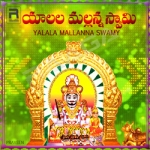 Yalalamallana Swamy songs