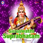 Saraswathi Suprabhatam songs