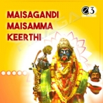 Maisagandi Maisamma Keerthi songs