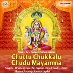 Chuttu Chukkalu Chudu Mayamma songs