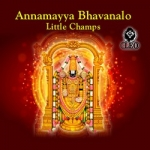 Annamayya Bhavanalo - Little Champs songs