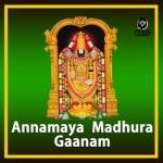 Listen to Anthayu Neeve songs from Annamaya Madhura Gaanam