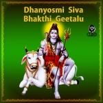 Dhanyosmi Siva Bhakthi Geetalu songs