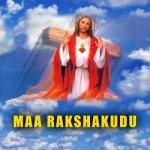 Maa Rakshakudu songs