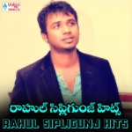 Rahul Sipligunj Hits songs