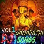 Sri Ganapathi Dj Songs - Vol 1 songs