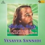 Yesayya Sannidi songs