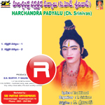 Harischandra Padyalu (Ch. Srinivas) songs