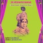 Sri Krishna Rayabharam - Shanmuki Anjaneya Raju songs