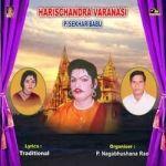 Harischandra Varanasi (P. Sekhar Babu) drama