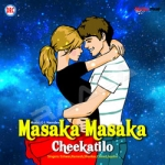 Listen to Aadi Vasta Janaki songs from Masaka Masaka Cheekatilo