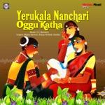 Yerukala Nanchari Oggu Katha songs