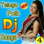 Telugu Folk Dj Songs - Vol 4 songs