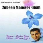 Zubeen Manesor Gaan songs