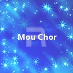 Mou Chor songs