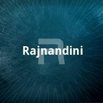 Rajnandini songs