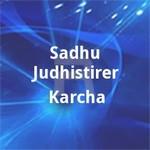 Sadhu Judhistirer Karcha songs
