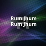 Rum Jhum Rum Jhum songs