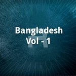 Bangladesh Vol - 1 songs