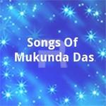 সংস অফ মুকুন্দ দাস songs