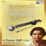 Songs Of Atulprasad Sen And Dwijendralal Roy songs