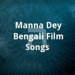 Manna Dey - Bengali Film Songs songs