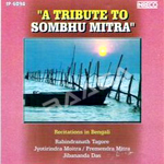 A Tribute To Sombhu Mitra songs